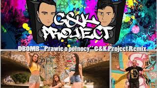 DBOMB - Prawie o północy (G&K Project Remix)