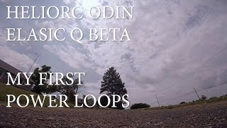 MY FIRST POWER LOOPS   THANK YOU HELIORC ODIN!!