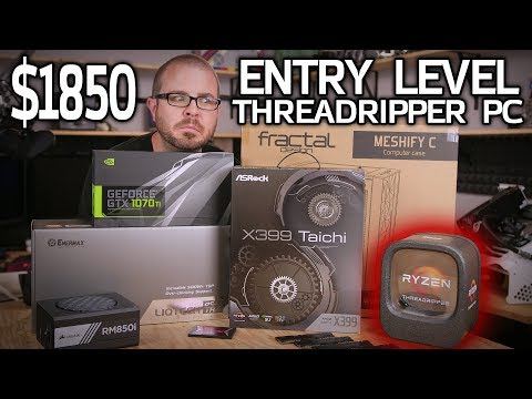 "Building the $1850 ""Entry Level"" Threadripper PC! 1900X + 1070 Ti"