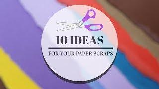 10 Ideas For Your Paper Scraps!