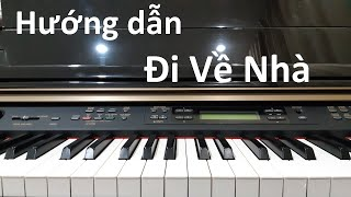 Hướng dẫn ĐI VỀ NHÀ - Đen x JustaTee | Piano Cover/Solo Easy | Đinh Công Tú