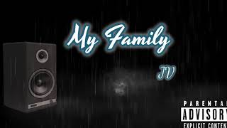 JV - My Family(Official Audio)