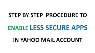 How to Enable Less Secure Apps in Yahoo Mail Account