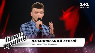 "Sergey Lazanovskiy - ""You Are The Reason"" - The Voice Show Season 11 - Blind Audition"