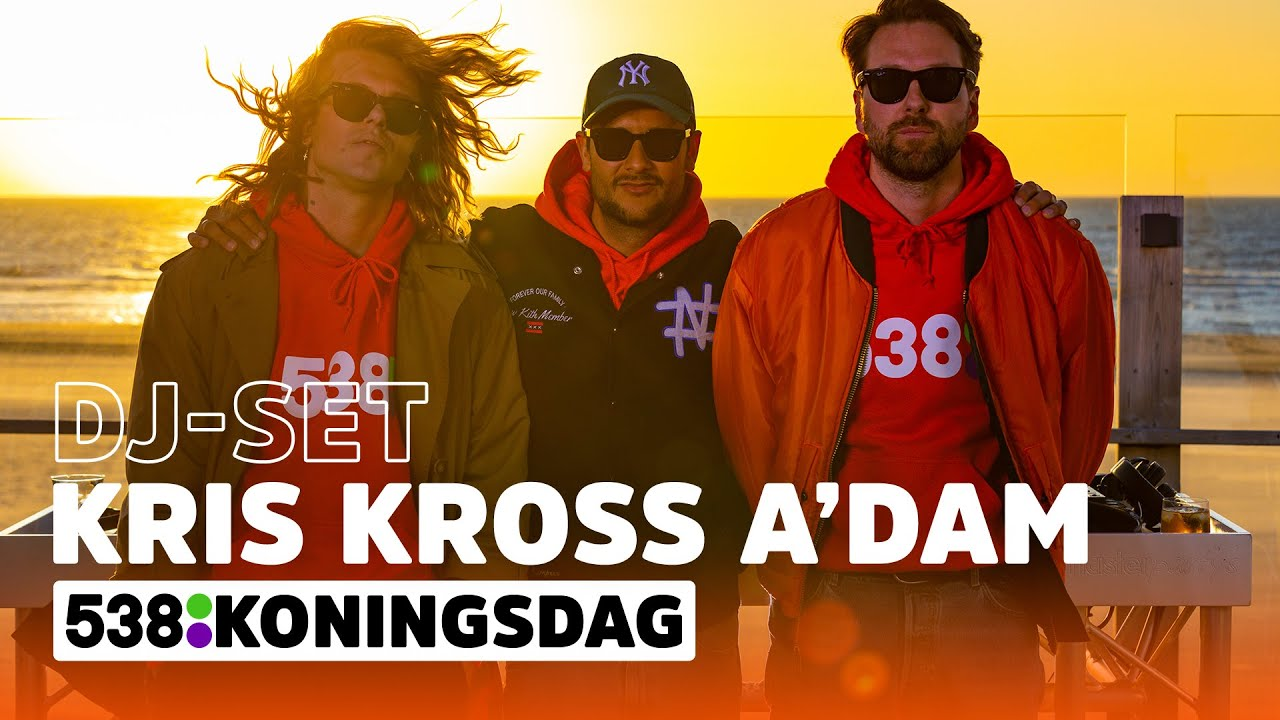 Download Kris Kross Amsterdam (DJ-set) | 538 Koningsdag 2021
