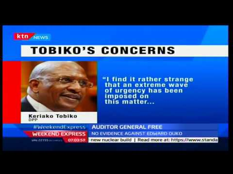 DPP Keriako Tobiko declines proposal to charge the Auditor General over corruption allegations