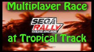 SEGA Rally Online Arcade - Multiplayer Race at Tropical Track