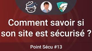 🛡 Point SECU #13 : Comment savoir si son site est sécurisé ?