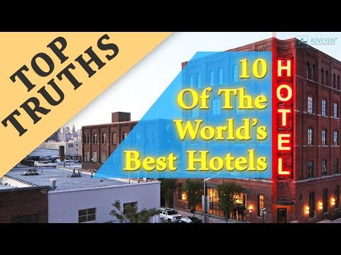 Top 10 Of The World's Best Hotels