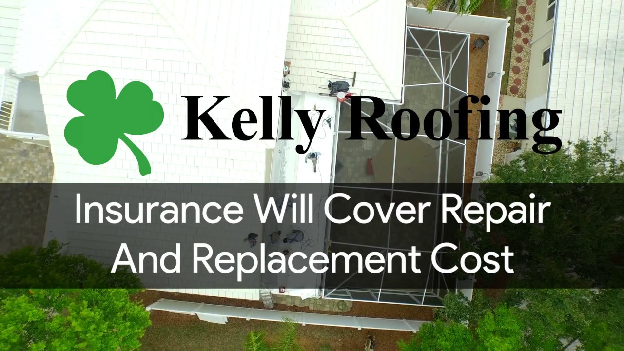 Insurance will cover Repair AND Replacement cost!  