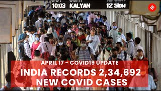 Coronavirus Update April 17: India records 2,34,692 new Covid cases, 1,341 deaths in the last 24 hrs
