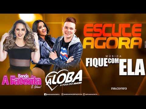 FIQUE COM ELA - Banda A Favorita e Banda A Loba