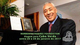 Norberto Tavares Foundation: Viagem para Cabo Verde entre 20 e 24 de janeiro de 2017