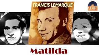 Francis Lemarque - Matilda (HD) Officiel Seniors Musik