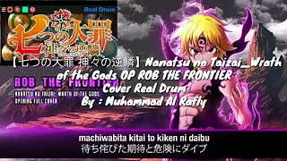 Nanatsu no Taizai_Wrath of the Gods OP ROB THE FRONTIER by UVERworld || Cover Real Drum