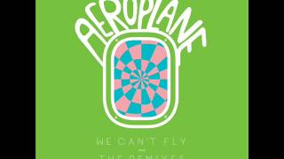 Aeroplane - We Can