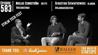 Niklas Zennstrom, Founder Skype & Atomico and Sebastian Siemiatkowski, Founder Klarna at #STHLMtech