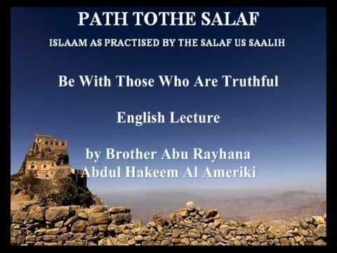 Live classes From Dammaj/ Be with those who are Truthful/ by Abdul Hakeem Al Ameriki
