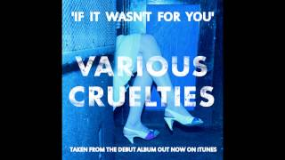 VARIOUS CRUELTIES - IF IT WASN