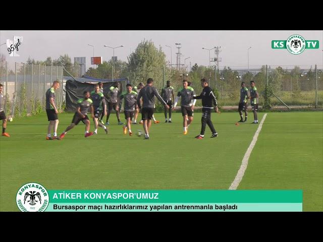 Atiker Konyaspor'umuzda Bursaspor maçı hazırlıkları başladı