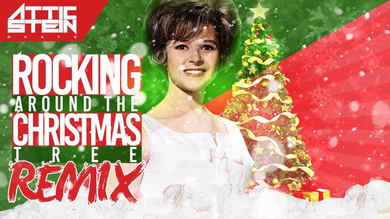 ROCKIN' AROUND THE CHRISTMAS TREE REMIX [PROD. BY ATTIC STEIN ...