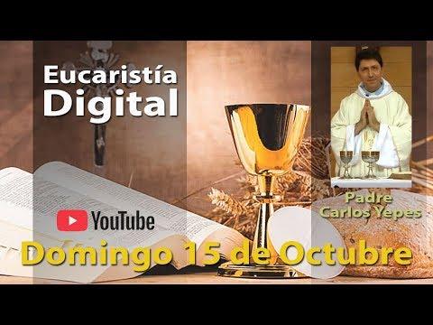 EUCARISTÍA DIGITAL Domingo 15 de Octubre 2017 Misa del Día de Hoy l Padre Carlos Yepes