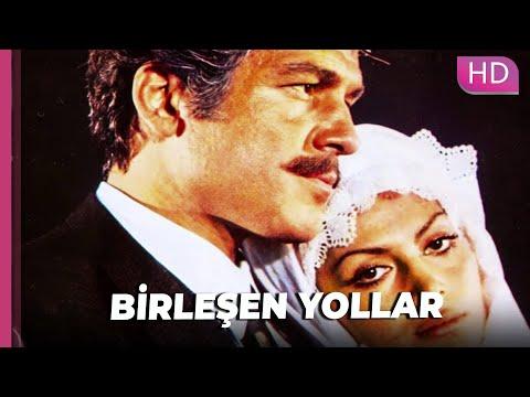 Birleşen Yollar | Romantik Türk Filmi