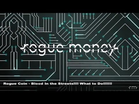 Rogue Coin: Blood In the Streets!!!! What Do You Do?!!! (03/30/2018)