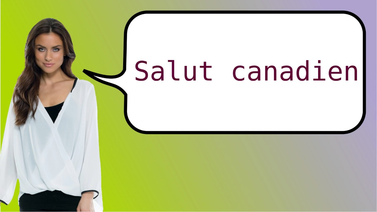 How To Say Hi In French Canadian Youtube