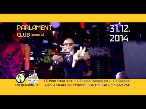 New Year's Eve feat. MC Zali (RUS), Мэй Дэй (EST) 31.12.2014 @ PARLAMENT