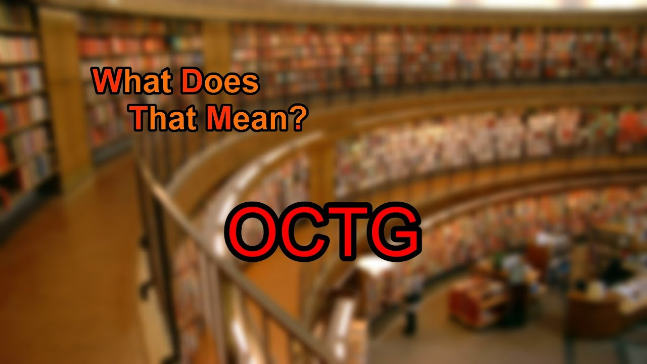 Octg Meaning