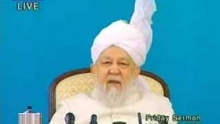 Hadhrat Mirza Tahir Ahmad's Last Friday Sermon 4/5 Ahmadiyya Islam Pakistan