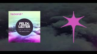 Felix Leiter Feat. Marcella Woods - Sky High [Out On Beatport 22/06/2011]