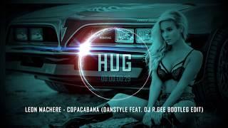Leon Machere - Copacabana (Danstyle feat. DJ R.Gee Bootleg Edit)
