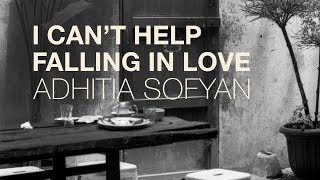 "Adhitia Sofyan ""I Can't Help Falling In Love"" cover - audio only."