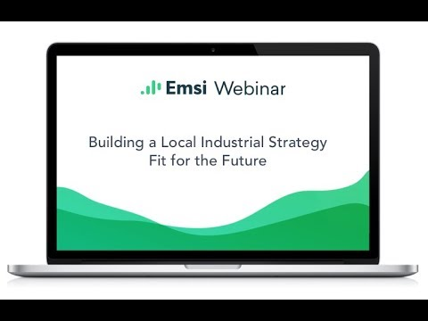 Emsi Webinar  Building a Local Industrial Strategy Fit for the Future