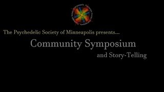 Psychedelic Society Community Symposium and Story Telling