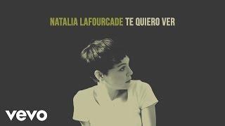 Natalia Lafourcade - Te Quiero Ver (Audio)