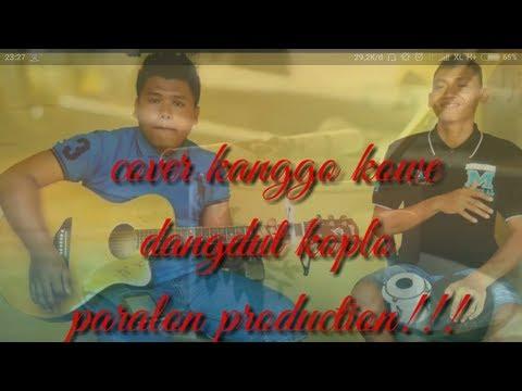 Cover kanggo kowe!!! #paralonproduction! #dangdut koplo! #