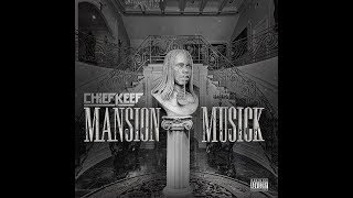 "Chief Keef ""Mansion Musick"" 