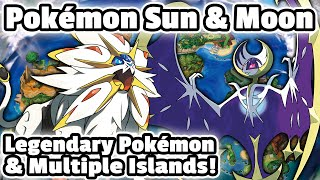 Pokémon Sun and Moon Legendaries—Solgaleo & Lunala—and Multiple Islands!