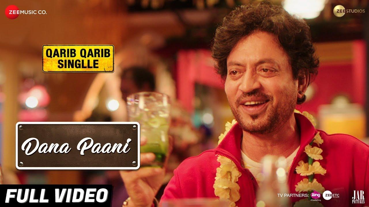 Download Dana Paani - Full Video   Qarib Qarib Singlle  Irrfan  Parvathy  Papon, Anmol Malik & Sabri Brothers