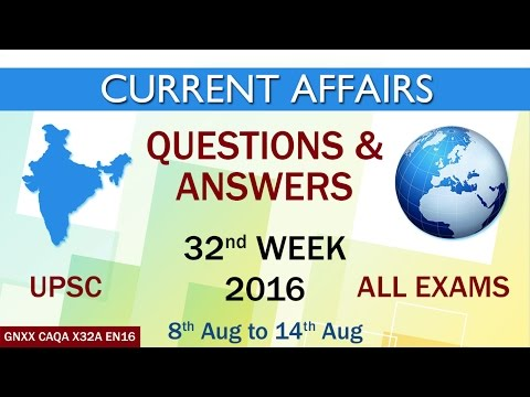 Current Affairs Q&A 32nd Week (8th Aug to 14th Aug) of 2016