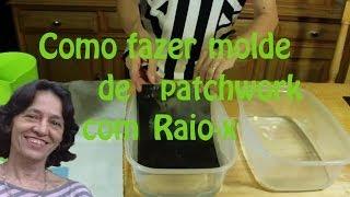 Como fazer molde de patchwork com Raio-X