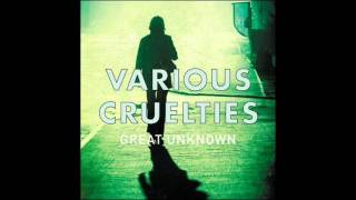 VARIOUS CRUELTIES - GREAT UNKNOWN (OFFICIAL)