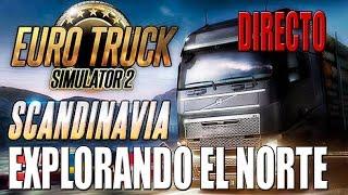 Gameplay EURO TRUCK SIMULATOR 2   DIRECTO   EXPLORANDO EL NORTE   ESPAÑOL   PC HD   1080P