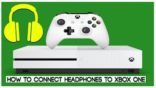 How To Connect & Configure Earphones To Xbox One Without