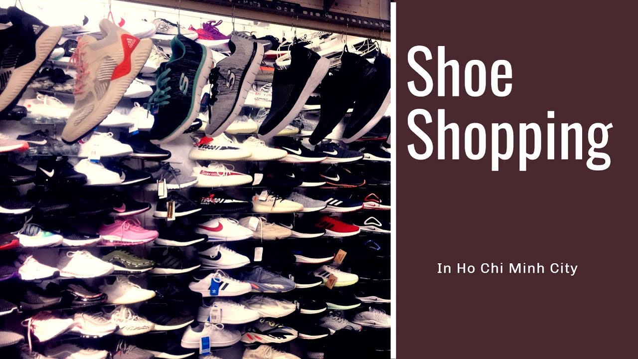 d0e2096104b Ho Chi Minh City Shoes Shopping : An Ultimate in Depth Guide