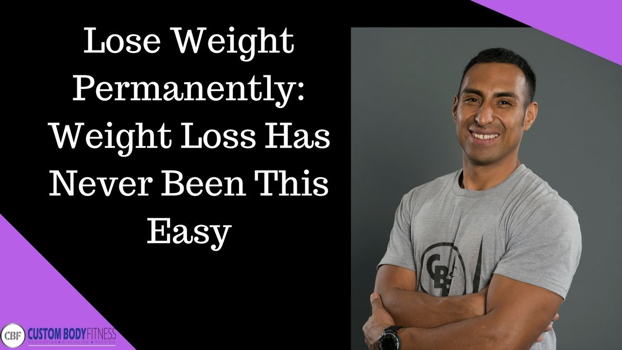 Lose Weight Permanently: Weight Loss Has Never Been This Easy