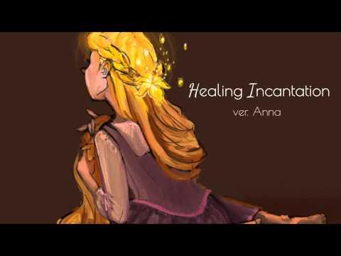Healing Incantation【Anna】『Tangled』